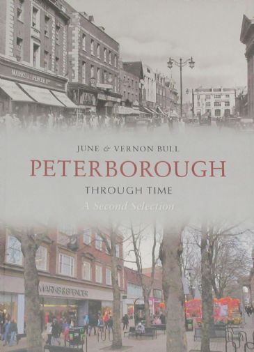 Around Peterborough Through Time, A Second Selection, by June and Vernon Bull